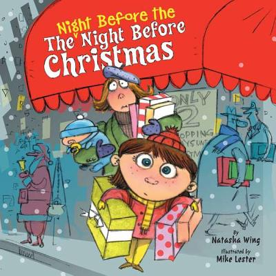 The Night Before the Night Before Christmas By Wing, Natasha/ Lester, Mike (ILT)/ Moore, Clement Clarke